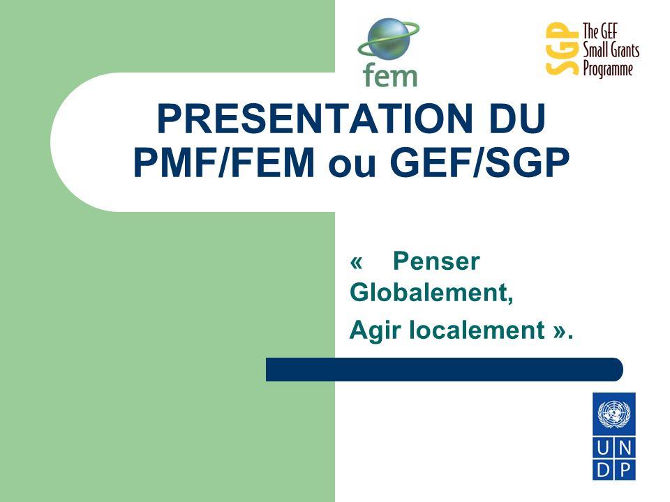 PRESENTATION DU PMF/FEM ou GEF/SGP « Penser Globalement, Agir localement ».