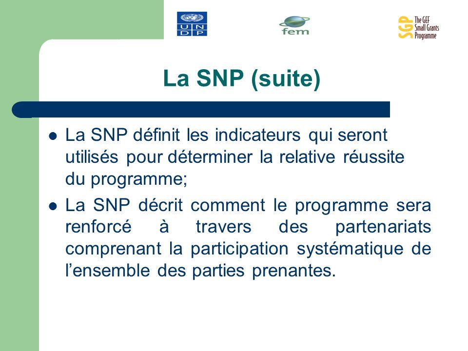 La SNP (suite) La SNP définit les indicateurs qui seront utilisés pour déterminer la relative réussite du programme; La SNP décrit comment le programm
