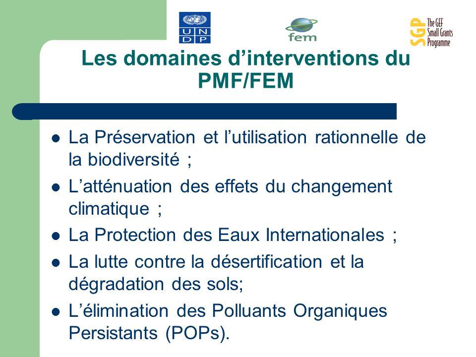 Les domaines dinterventions du PMF/FEM La Préservation et lutilisation rationnelle de la biodiversité ; Latténuation des effets du changement climatiq
