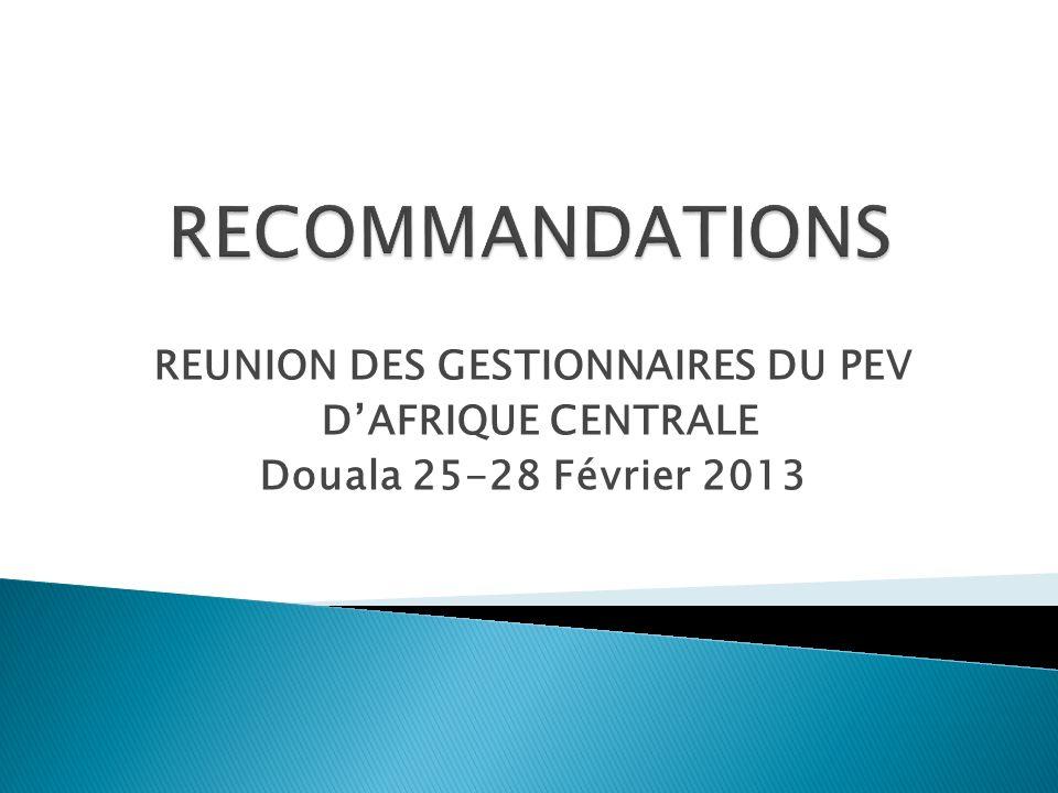 REUNION DES GESTIONNAIRES DU PEV DAFRIQUE CENTRALE Douala 25-28 Février 2013