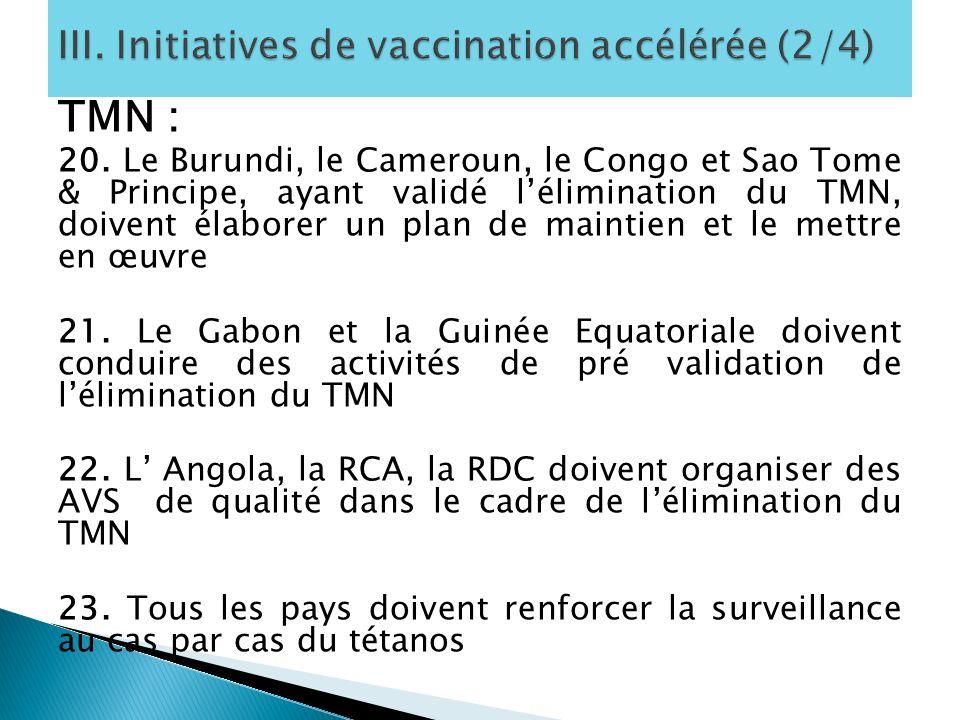 TMN : 20. Le Burundi, le Cameroun, le Congo et Sao Tome & Principe, ayant validé lélimination du TMN, doivent élaborer un plan de maintien et le mettr