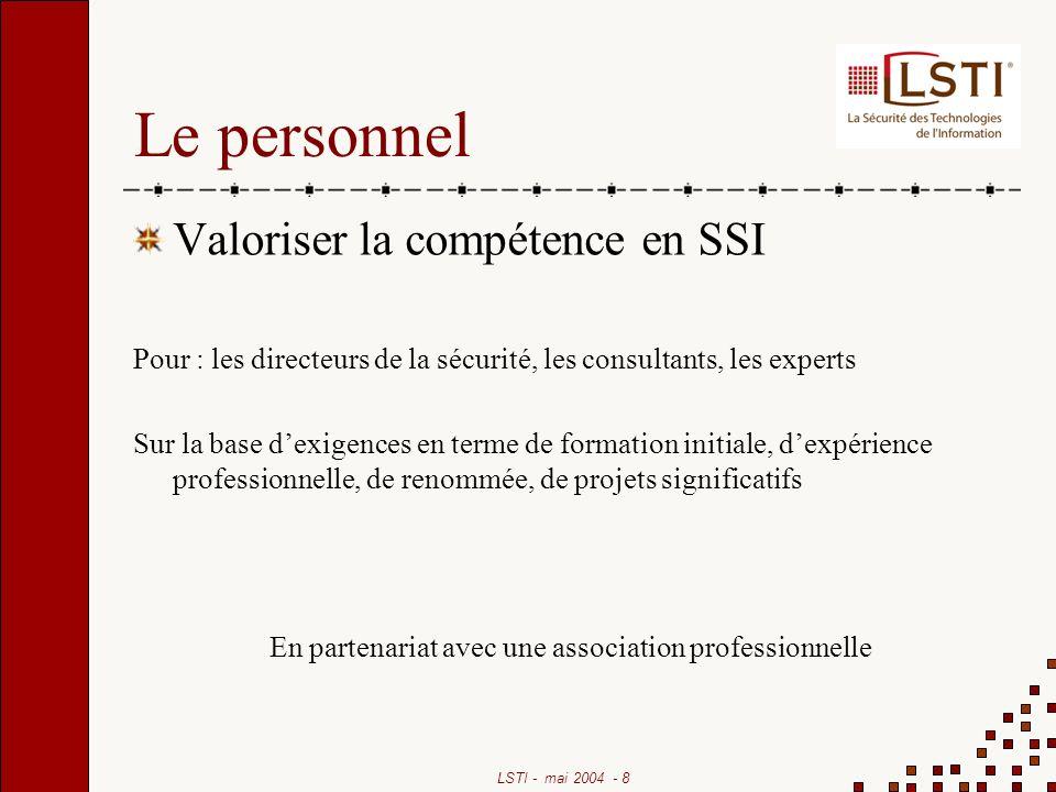 LSTI - mai 2004 - 9 Les référentiels de certification Elaborés sous légide de LSTI organisme certificateur Validés par les comités de certification sectoriels de LSTI Publiés au JO
