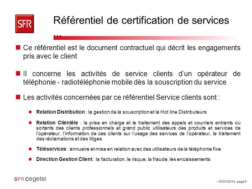 - 03/01/2014 - page 5 Référentiel de certification de services... Ce référentiel est le document contractuel qui décrit les engagements pris avec le c