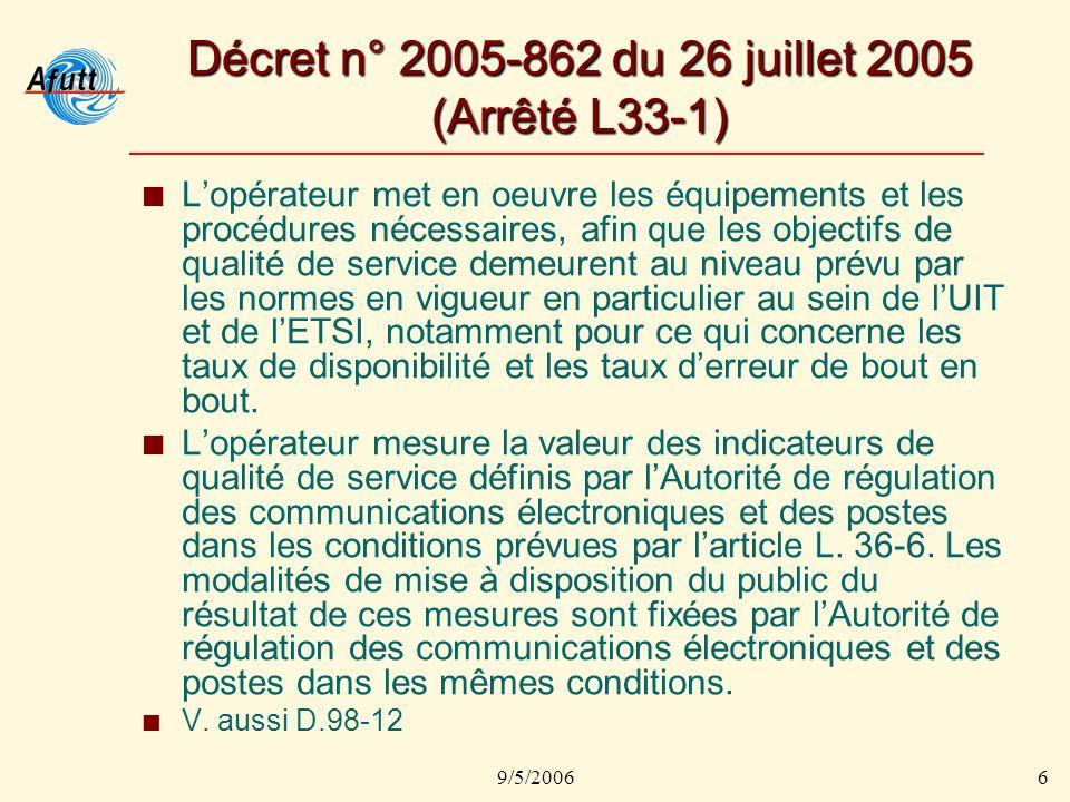 9/5/20067 Directive européenne Service Universel Article 22 …les autorités réglementaires nationales soient en mesure,.., d exiger …la publication d informations comparables, adéquates et actualisées sur la qualité de leurs services à l attention des utilisateurs finals.