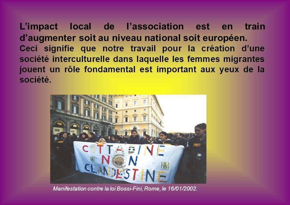 Limpact local de lassociation est en train daugmenter soit au niveau national soit européen. Ceci signifie que notre travail pour la création dune soc