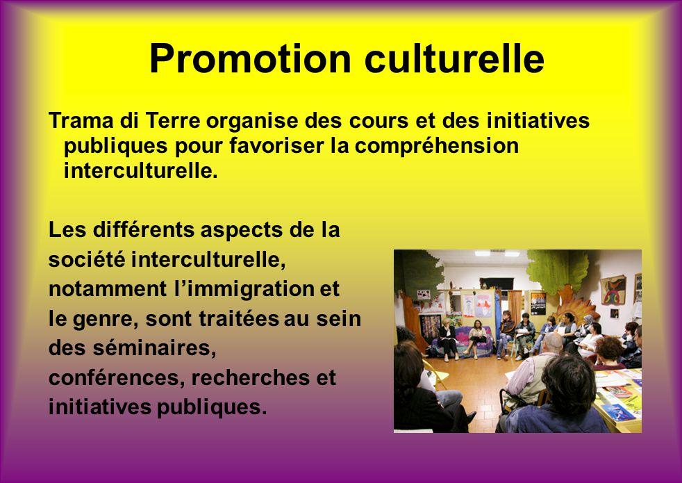 Promotion culturelle Trama di Terre organise des cours et des initiatives publiques pour favoriser la compréhension interculturelle. Les différents as