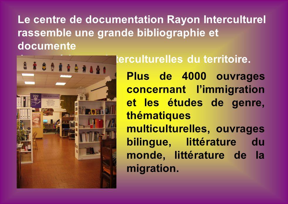 Le centre de documentation Rayon Interculturel rassemble une grande bibliographie et documente les expériences interculturelles du territoire. Plus de