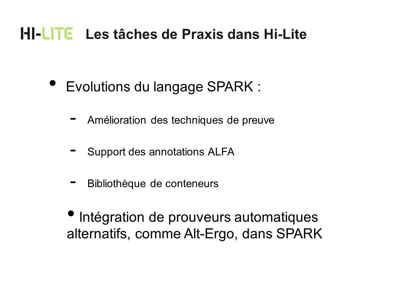 Evolutions du langage SPARK : - Amélioration des techniques de preuve - Support des annotations ALFA - Bibliothèque de conteneurs Intégration de prouv