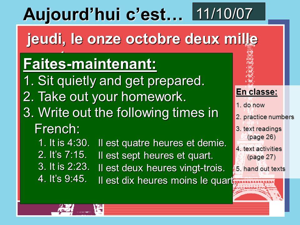 Aujourdhui cest… mercredi, le dix octobre deux mille sept mercredi, le dix octobre deux mille sept Faites-maintenant: 1.