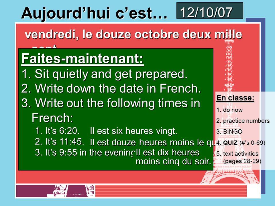 Aujourdhui cest… jeudi, le onze octobre deux mille sept jeudi, le onze octobre deux mille sept Faites-maintenant: 1.