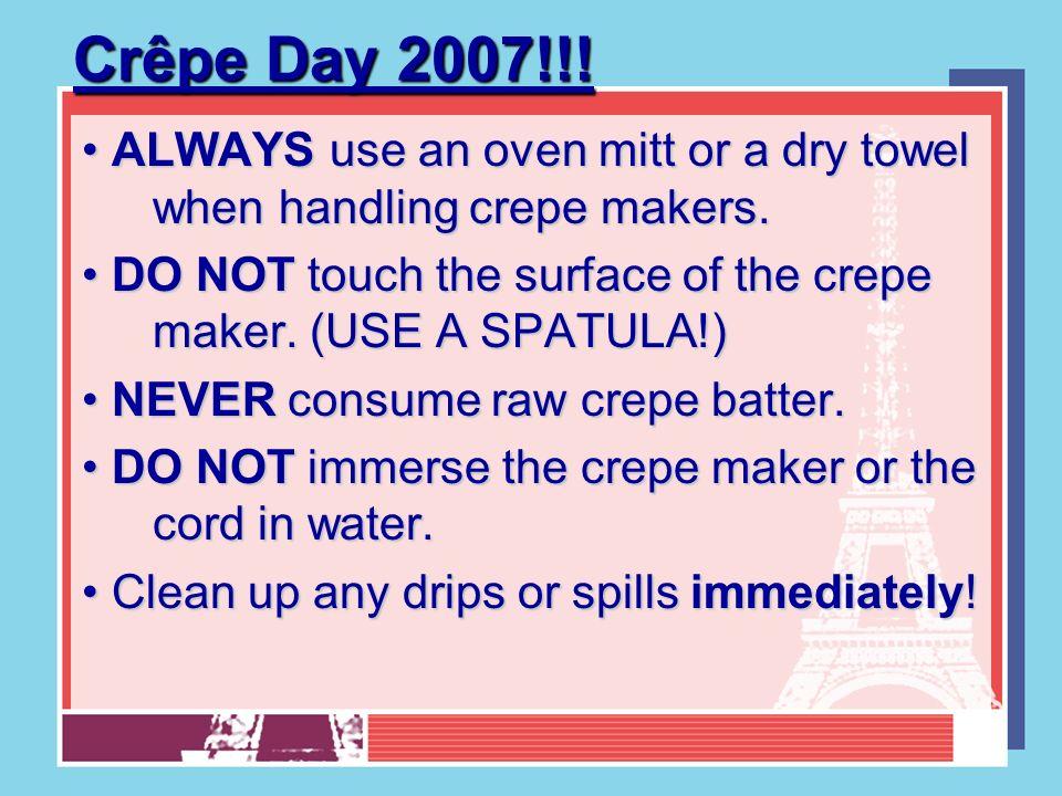Aujourdhui cest… mardi, le vingt-trois octobre deux mille sept 23/10/07 Crêpe Day 2007!!.