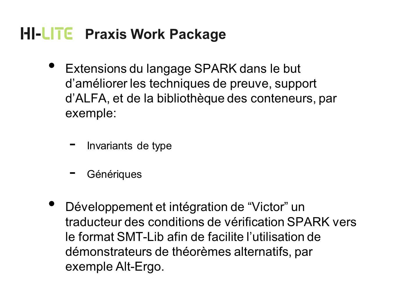 Extensions du langage SPARK dans le but daméliorer les techniques de preuve, support dALFA, et de la bibliothèque des conteneurs, par exemple: Invaria