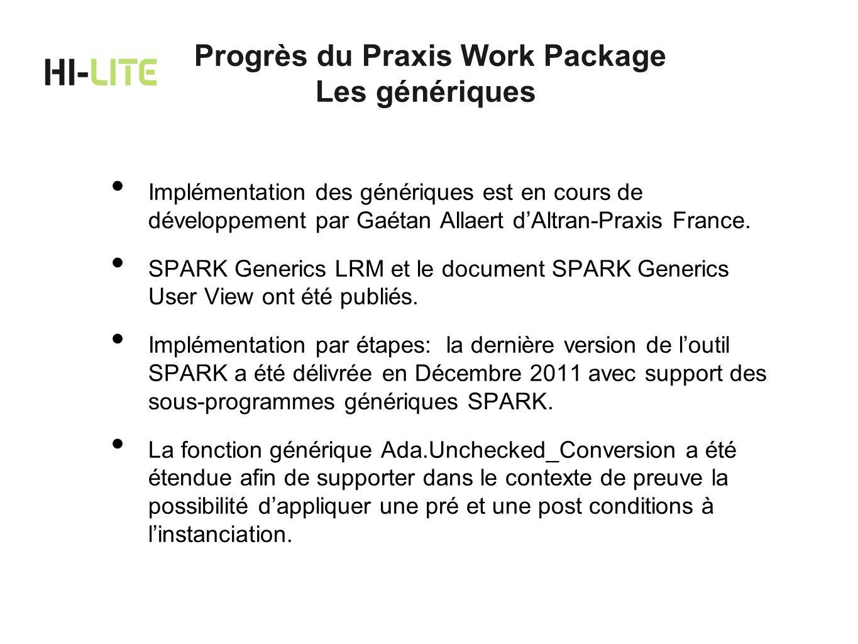 Implémentation des génériques est en cours de développement par Gaétan Allaert dAltran-Praxis France. SPARK Generics LRM et le document SPARK Generics