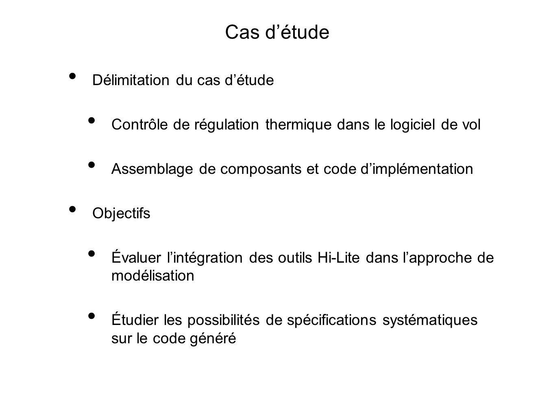 Cas détude Délimitation du cas détude Contrôle de régulation thermique dans le logiciel de vol Assemblage de composants et code dimplémentation Object