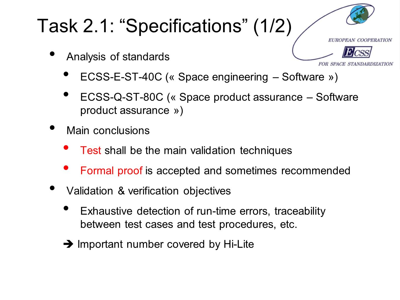 Task 2.1: Specifications (1/2) Analysis of standards ECSS-E-ST-40C (« Space engineering – Software ») ECSS-Q-ST-80C (« Space product assurance – Softw