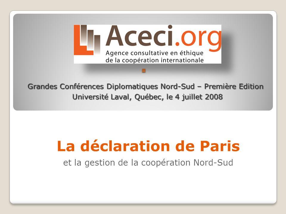 . La déclaration de Paris et la gestion de la coopération Nord-Sud Grandes Conférences Diplomatiques Nord-Sud – Première Edition Université Laval, Qué