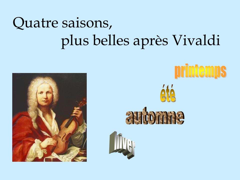 Quatre saisons, plus belles après Vivaldi