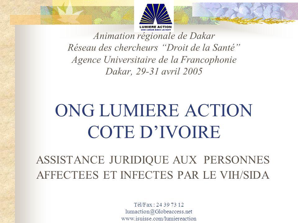 Tél/Fax : 24 39 73 12 lumaction@Globeaccess.net www.isuisse.com/lumiereaction Animation régionale de Dakar Réseau des chercheurs Droit de la Santé Age