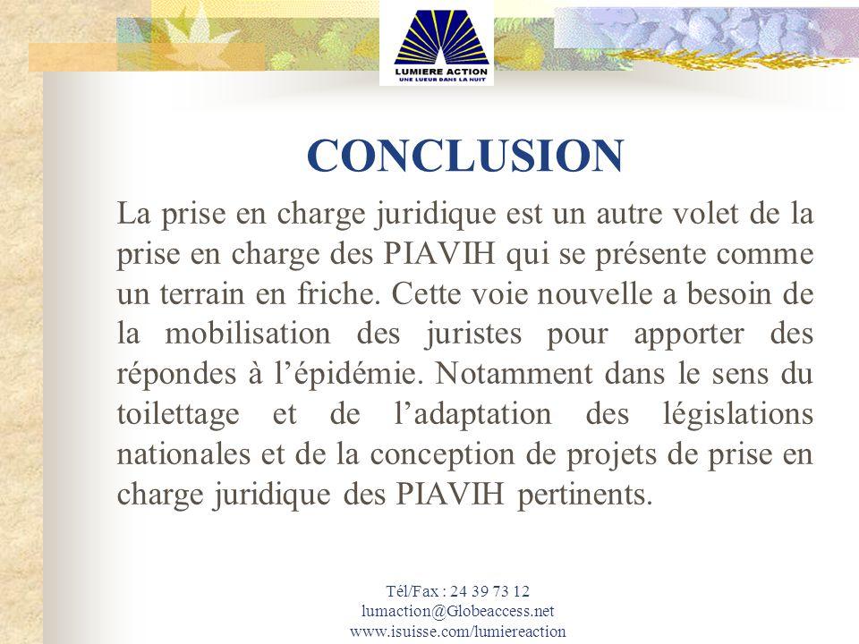 Tél/Fax : 24 39 73 12 lumaction@Globeaccess.net www.isuisse.com/lumiereaction CONCLUSION La prise en charge juridique est un autre volet de la prise e
