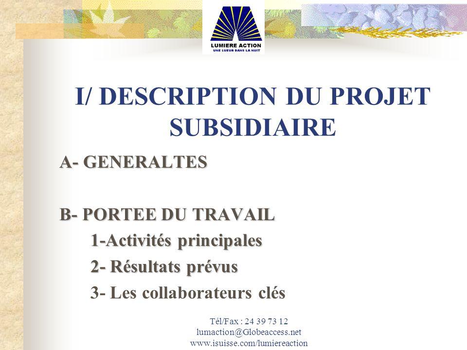 Tél/Fax : 24 39 73 12 lumaction@Globeaccess.net www.isuisse.com/lumiereaction I/ DESCRIPTION DU PROJET SUBSIDIAIRE A- GENERALTES B- PORTEE DU TRAVAIL