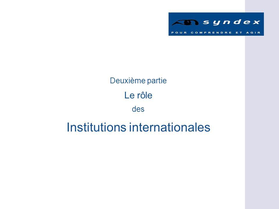 Deuxième partie Le rôle des Institutions internationales
