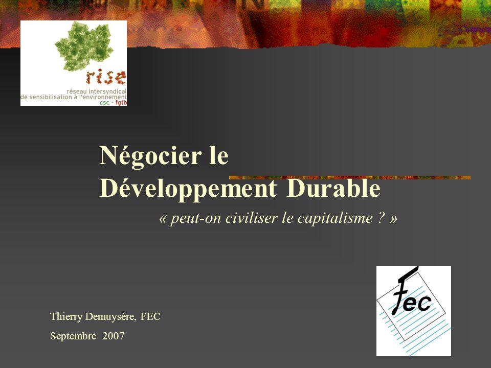 Négocier le Développement Durable « peut-on civiliser le capitalisme .