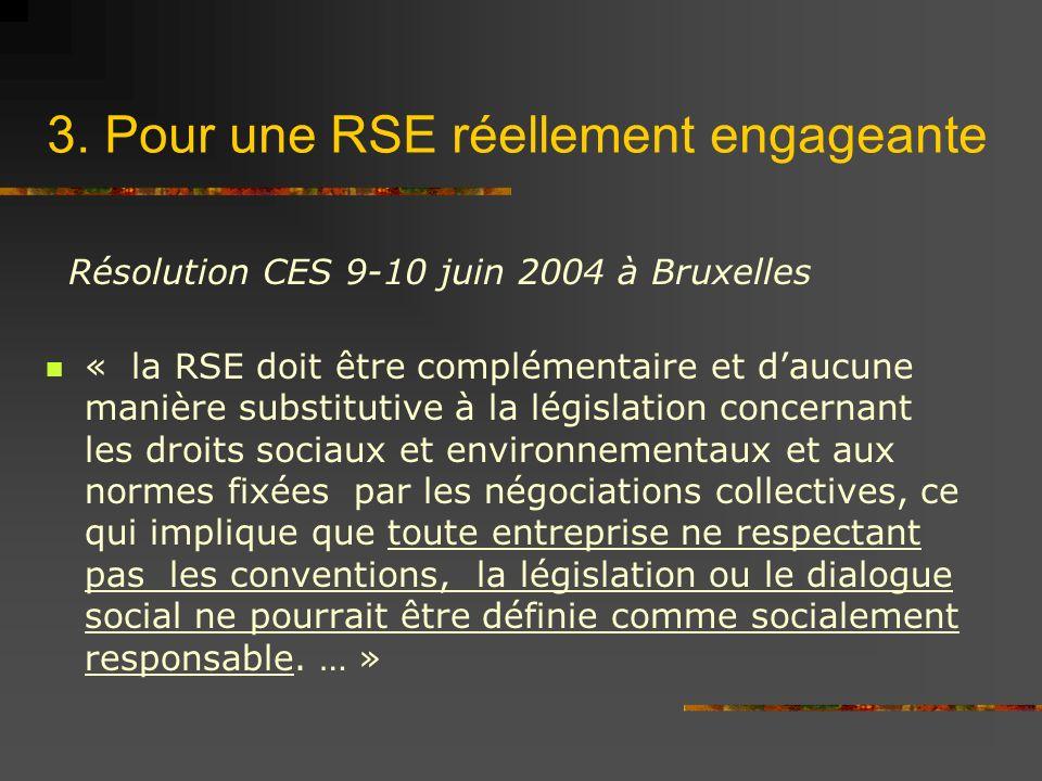 3. Pour une RSE réellement engageante « la RSE doit être complémentaire et daucune manière substitutive à la législation concernant les droits sociaux
