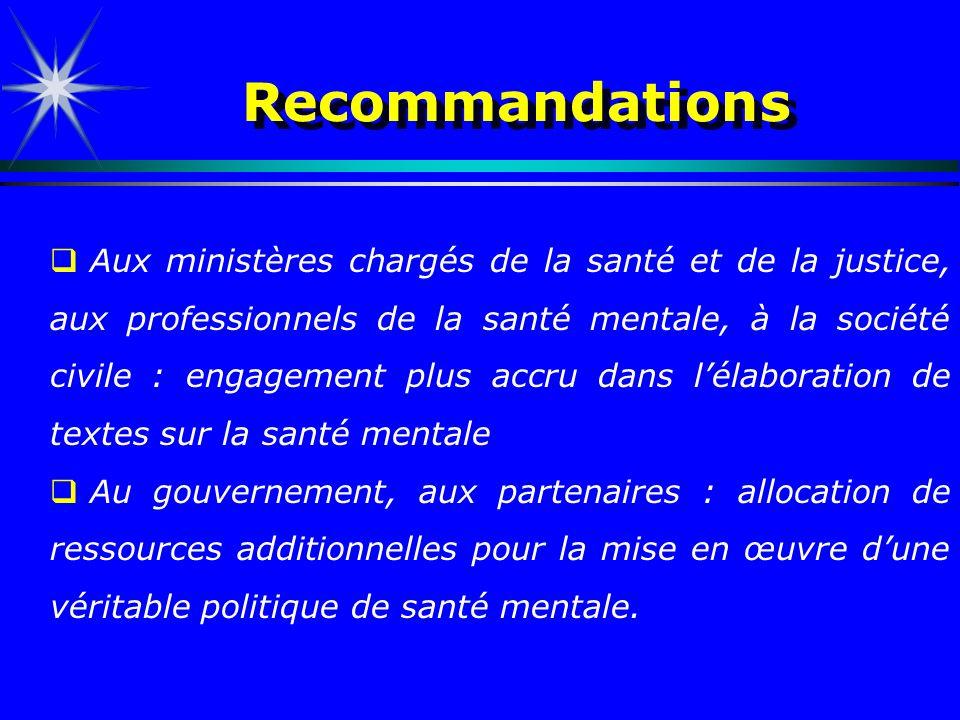Recommandations Aux ministères chargés de la santé et de la justice, aux professionnels de la santé mentale, à la société civile : engagement plus acc