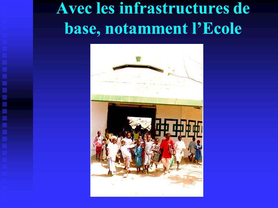 Avec les infrastructures de base, notamment lEcole
