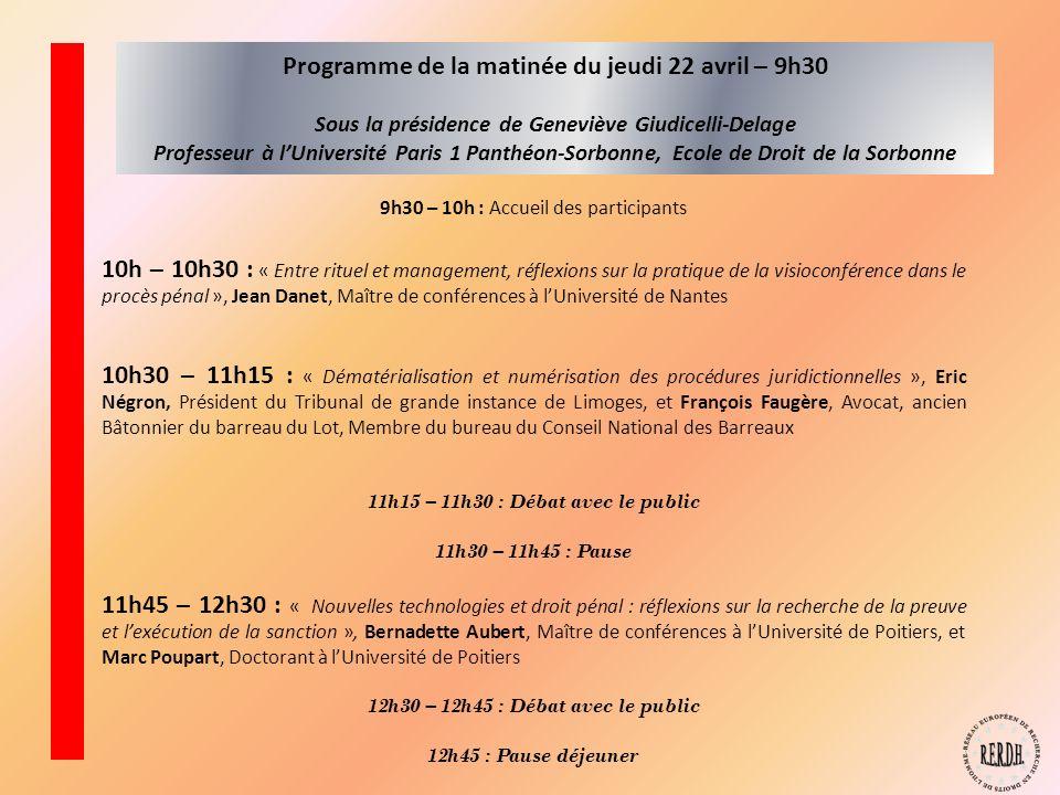 Programme de la matinée du jeudi 22 avril – 9h30 Sous la présidence de Geneviève Giudicelli-Delage Professeur à lUniversité Paris 1 Panthéon-Sorbonne,