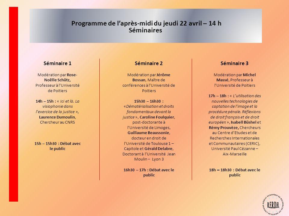 Programme de laprès-midi du jeudi 22 avril 2010 Séminaires (Salles à préciser) Séminaire 2 Modération par Jérôme Bossan, Maître de conférences à lUniv