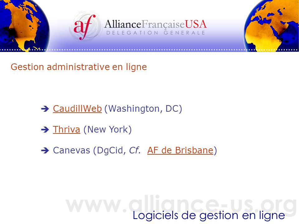 www.alliance-us.org Logiciels de gestion en ligne Gestion administrative en ligne CaudillWeb (Washington, DC)CaudillWeb Thriva (New York)Thriva Canevas (DgCid, Cf.