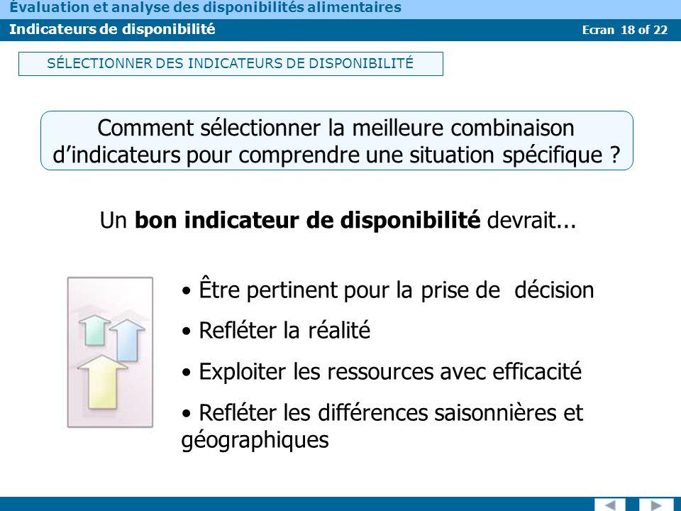 Ecran 18 of 22 Évaluation et analyse des disponibilités alimentaires Indicateurs de disponibilité SÉLECTIONNER DES INDICATEURS DE DISPONIBILITÉ Commen