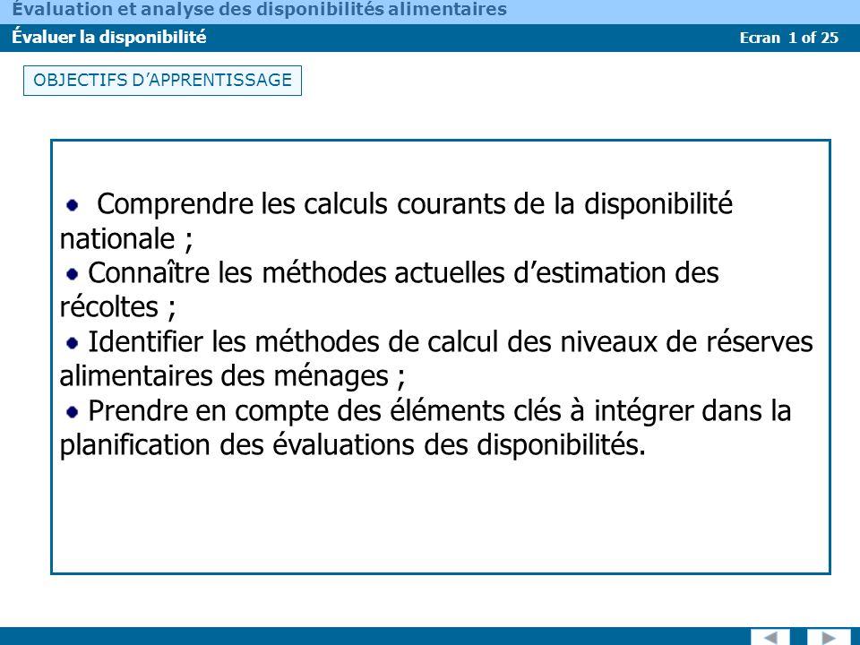 Ecran 1 of 25 Évaluation et analyse des disponibilités alimentaires Évaluer la disponibilité OBJECTIFS DAPPRENTISSAGE Comprendre les calculs courants