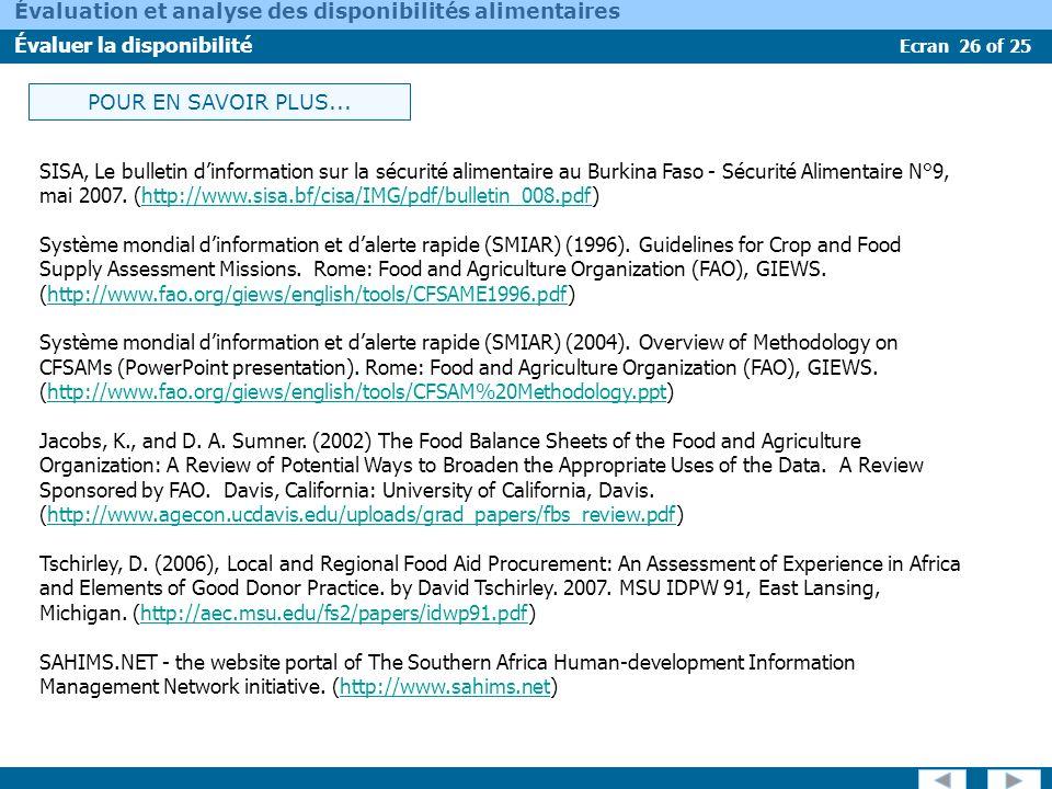 Ecran 26 of 25 Évaluation et analyse des disponibilités alimentaires Évaluer la disponibilité SISA, Le bulletin dinformation sur la sécurité alimentai