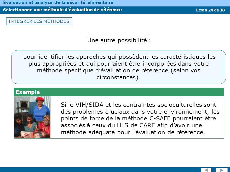 Écran 24 de 28 Évaluation et analyse de la sécurité alimentaire Sélectionner une méthode dévaluation de référence Exemple Si le VIH/SIDA et les contra