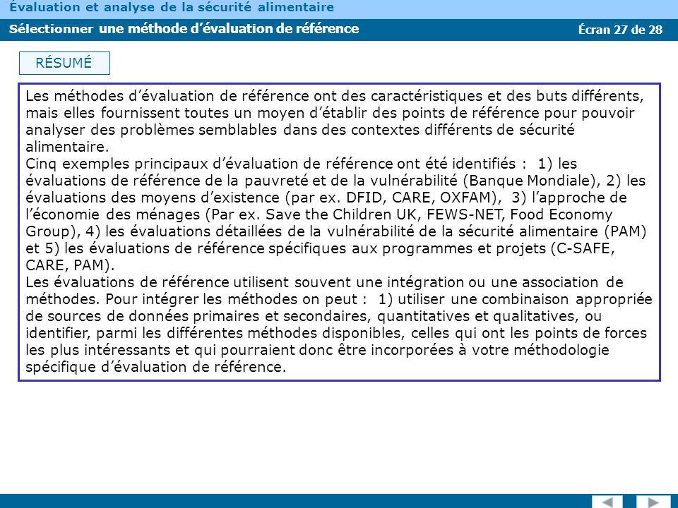 Écran 27 de 28 Évaluation et analyse de la sécurité alimentaire Sélectionner une méthode dévaluation de référence RÉSUMÉ Les méthodes dévaluation de r
