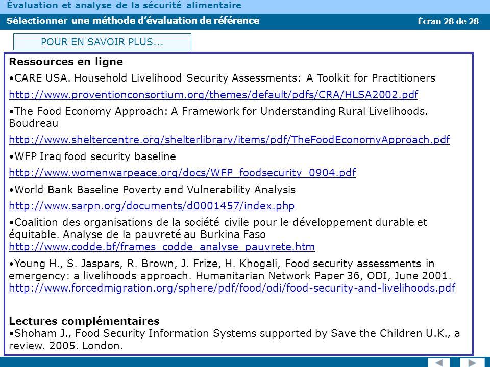 Écran 28 de 28 Évaluation et analyse de la sécurité alimentaire Sélectionner une méthode dévaluation de référence POUR EN SAVOIR PLUS... Ressources en
