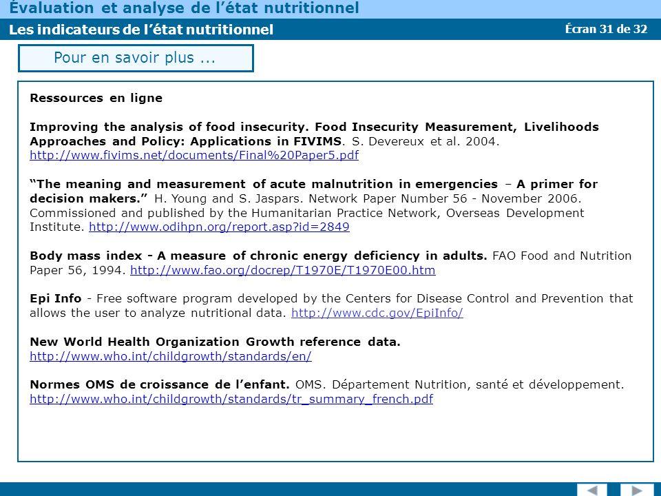 Écran 31 de 32 Évaluation et analyse de létat nutritionnel Les indicateurs de létat nutritionnel Pour en savoir plus... Ressources en ligne Improving