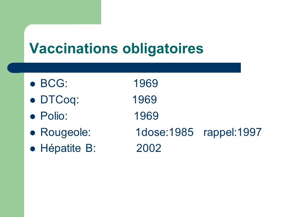Calendrier vaccinal Naissance: BCG+polio oral+anti-hépatite B 01 mois: Anti-hépatite B 03 mois: DTCoq+polio oral 04 mois: DTCoq+polio oral 05 mois: DTCoq+polio oral+Anti-hépatite B 09 mois: Anti-rougeoleux 18 mois: DT enfant+polio oral 6 ans: DT enfant+polio oral+Anti-rougeoleux 11-13 ans: dT adulte+polio oral 16-18 ans: dT adulte+polio oral Tous les 10 ans: dT adulte