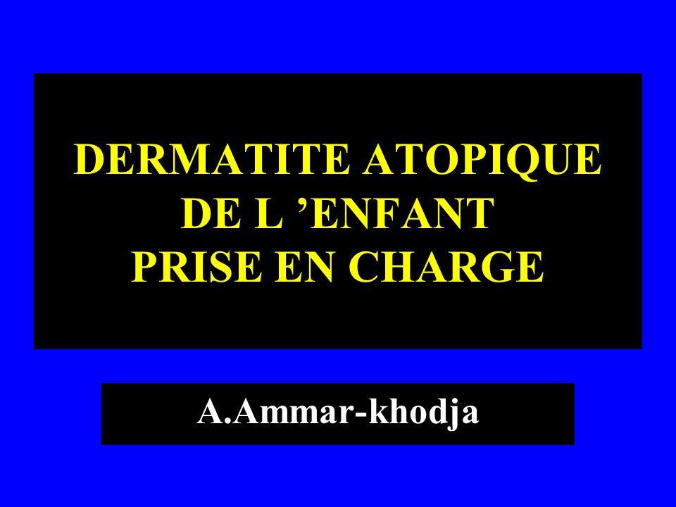DERMATITE ATOPIQUE DE L ENFANT PRISE EN CHARGE A.Ammar-khodja