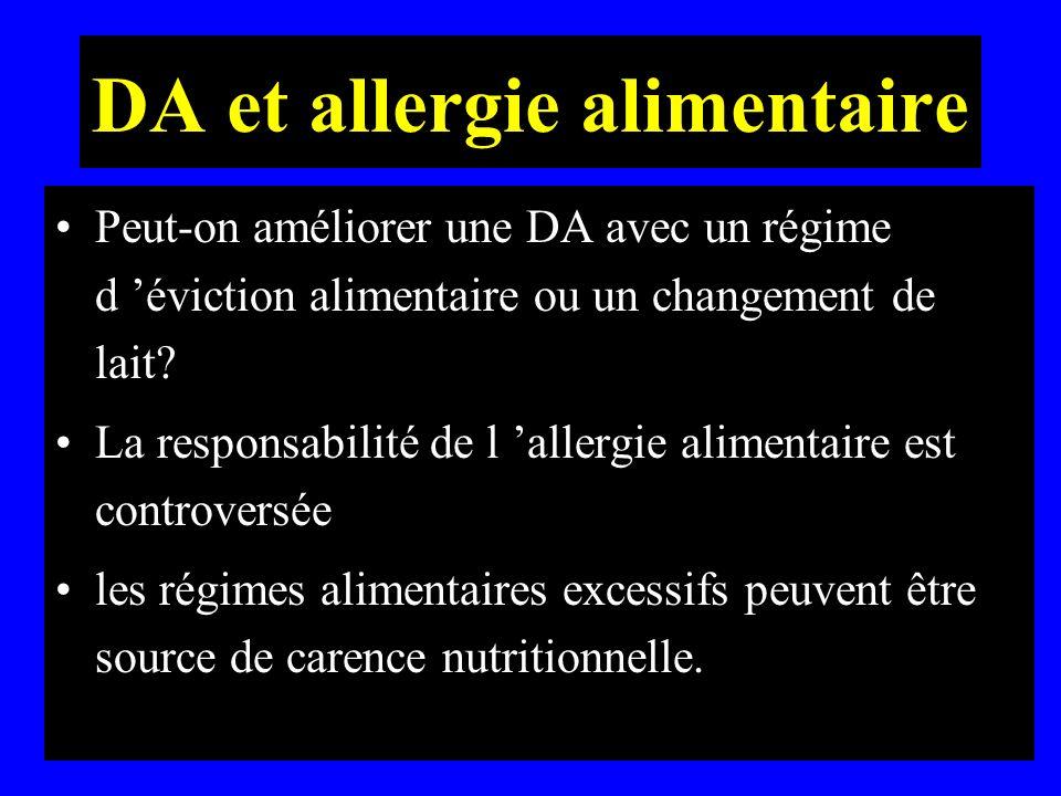 DA et allergie alimentaire Peut-on améliorer une DA avec un régime d éviction alimentaire ou un changement de lait? La responsabilité de l allergie al