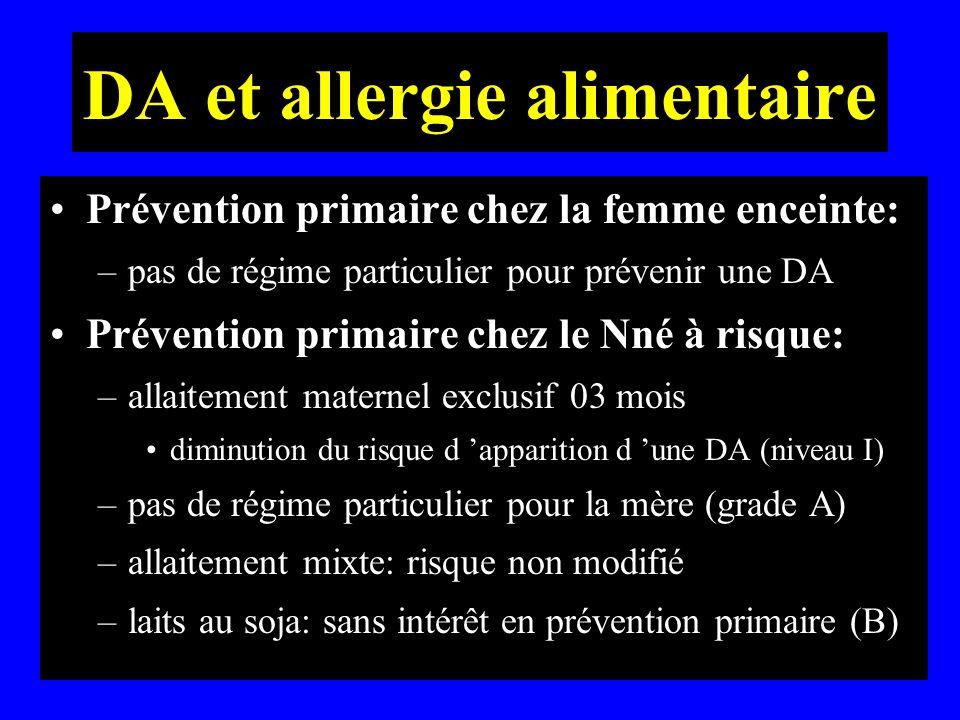 DA et allergie alimentaire Prévention primaire chez la femme enceinte: –pas de régime particulier pour prévenir une DA Prévention primaire chez le Nné