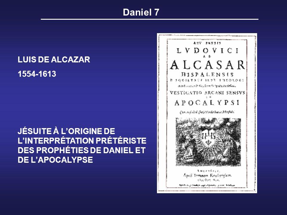 Daniel 7 LUIS DE ALCAZAR 1554-1613 JÉSUITE À LORIGINE DE LINTERPRÉTATION PRÉTÉRISTE DES PROPHÉTIES DE DANIEL ET DE LAPOCALYPSE