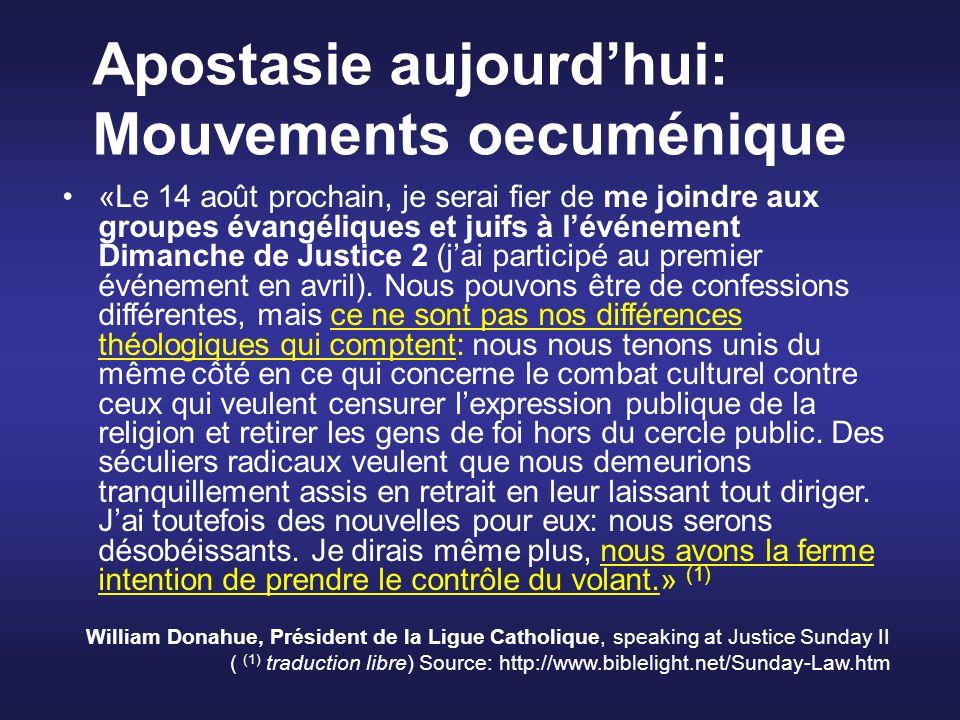 Apostasie aujourdhui: Mouvements oecuménique «Le 14 août prochain, je serai fier de me joindre aux groupes évangéliques et juifs à lévénement Dimanche