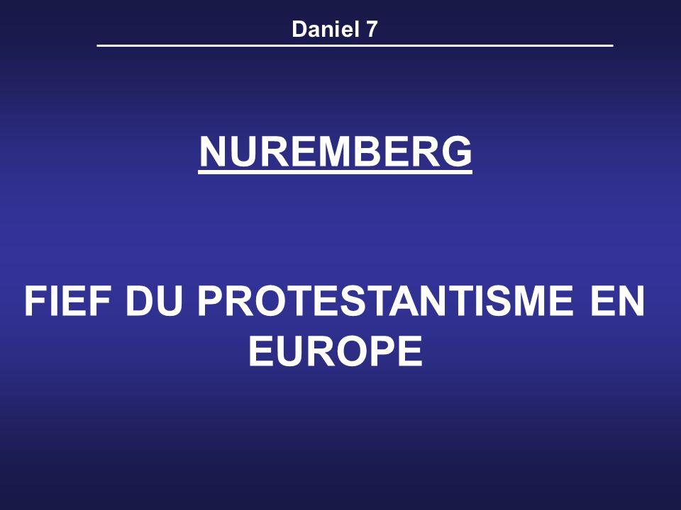 Daniel 7 NUREMBERG FIEF DU PROTESTANTISME EN EUROPE