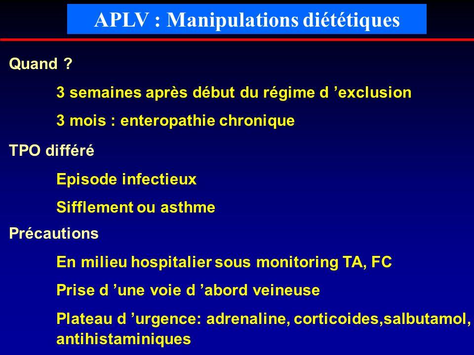 TPO différé Episode infectieux Sifflement ou asthme Quand ? 3 semaines après début du régime d exclusion 3 mois : enteropathie chronique APLV : Manipu