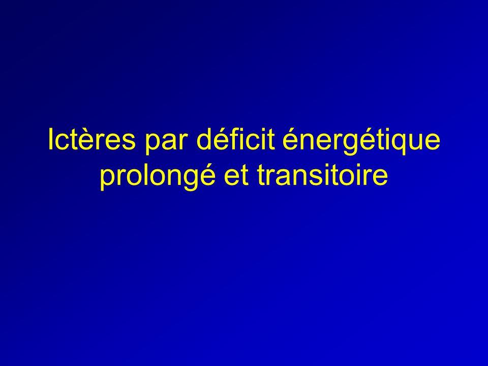 Ictères par déficit énergétique prolongé et transitoire