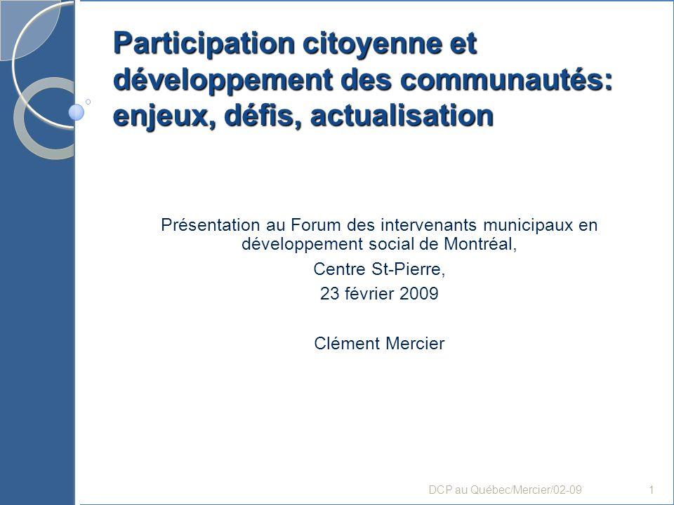 Participation citoyenne et développement des communautés: enjeux, défis, actualisation Présentation au Forum des intervenants municipaux en développem