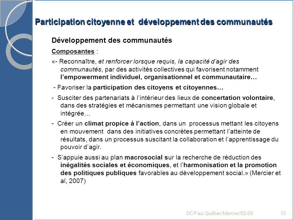 Participation citoyenne et développement des communautés Développement des communautés Composantes : «- Reconnaître, et renforcer lorsque requis, la c